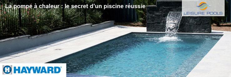 Pompes chaleur hayward chez leisure pool fleurus for Chauffer sa piscine a moindre cout